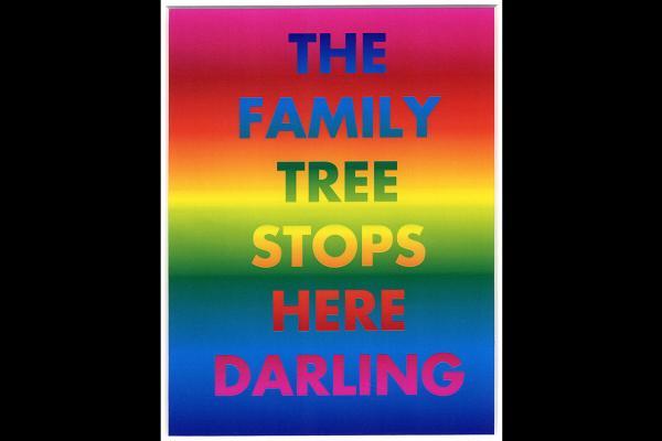 The Family Tree stops here darling, David McDiarmid © Artist Estate