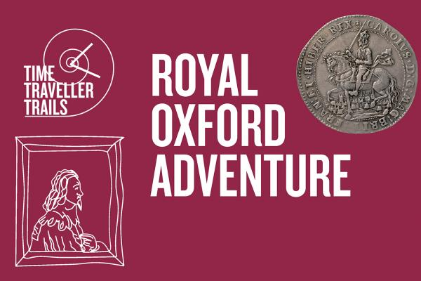 Family Trail – Royal Oxford Adventure